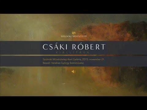 Megnyitók hangban – Csáki Róbert kiállítása