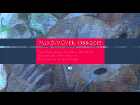 Megnyitók hangban – Palkó Tibor Palkó-Művek 1988-2015 című kiállítása
